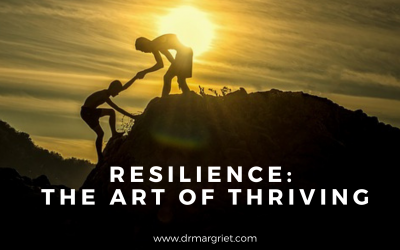 RESILIENCE: the art of thriving