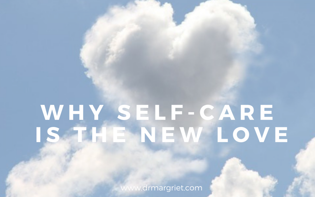 WHY SELF-CARE IS THE NEW LOVE – part 1