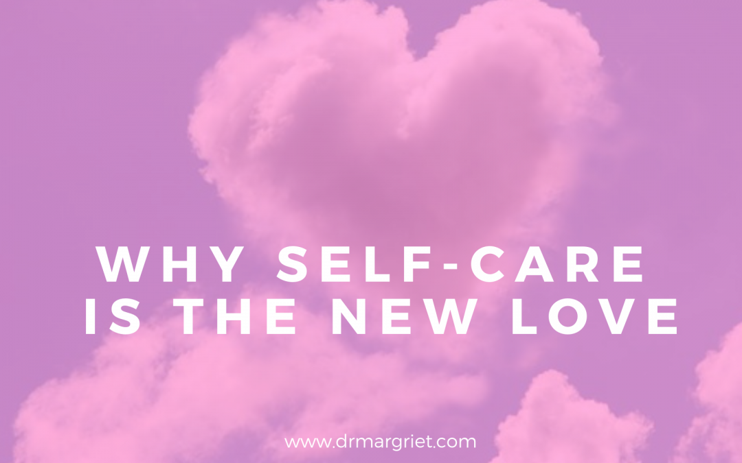WHY SELF-CARE IS THE NEW LOVE – part 2